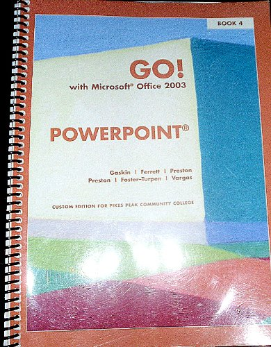 9780536261137: Go! With Microsoft Office 2003 Powerpoint-book 4 (GO! With Microsoft Office 2003, 4)