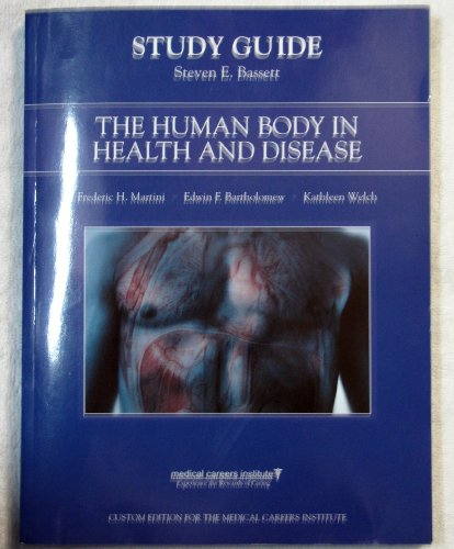 9780536267085: The Human Body in Health and Disease - Study Guide (medical careers institute)