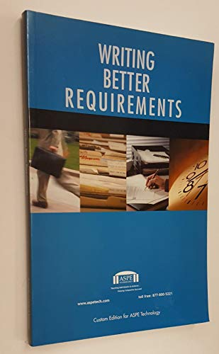 9780536268068: Writing Better Requirements (Custom Ed. for ASPE Technology)