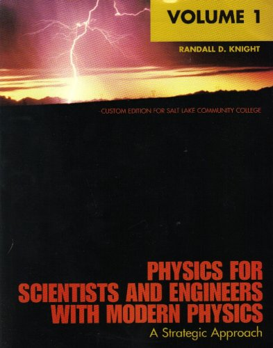 9780536271174: Physics for Scientists and Engineers with Modern Physics a Strategic Approach (Custom Edition for Salt Lake Community College, Volume 1)