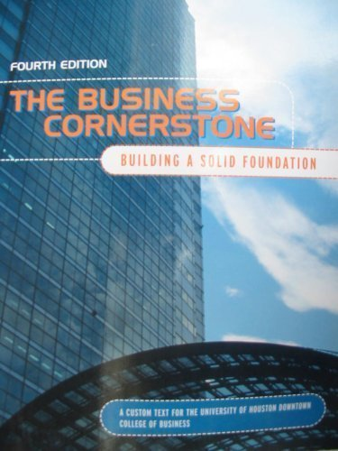 9780536273857: The Business Cornerstone: Building a Solid Foundation, 4th Edition (A Custom Text for the University of Houston Downtown College of Business)