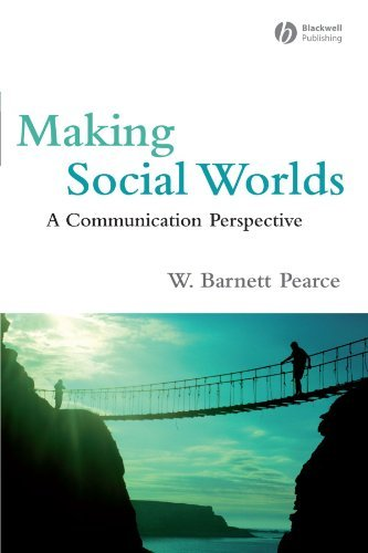 9780536299376: (MAKING SOCIAL WORLDS: A COMMUNICATION PERSPECTIVE) BY Pearce, W. Barnett(Author)Paperback Jan-2008