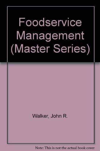Foodservice Management (Master Series): Walker, John R.;