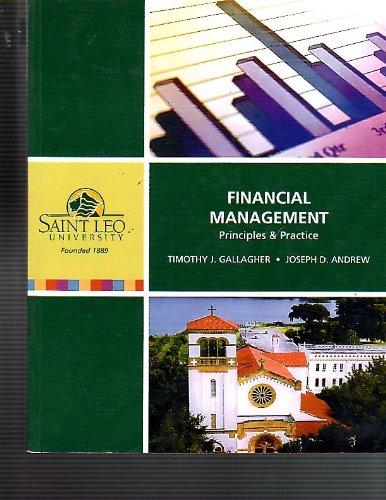 Financial Management Principles and Practice Saint Leo University: Timothy J. GAllagher Joseph D. ...
