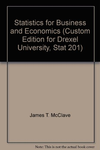 9780536314765: Statistics for Business and Economics (Custom Edition for Drexel University, Stat 201)