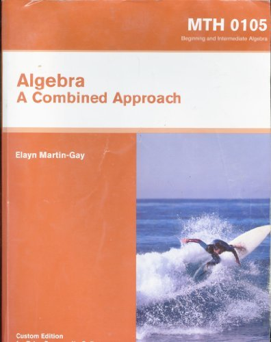 Algebra a Combined Approach (MTH 0105 Custom Edition for Tulsa Community College)