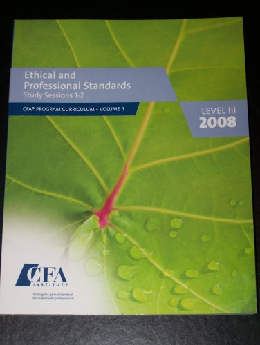 9780536345271: Ethical and Professional Standards Study Sessions 1-2 Level III 3 2008: CFA Program Curriulum Volume