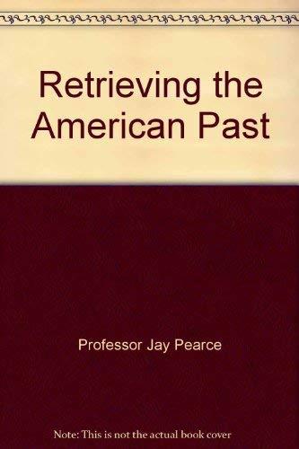 Retrieving the American Past: Professor Jay Pearce