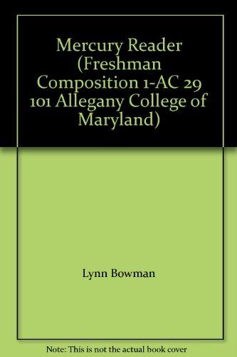 Mercury Reader (Freshman Composition 1-AC 29 101: Lynn Bowman