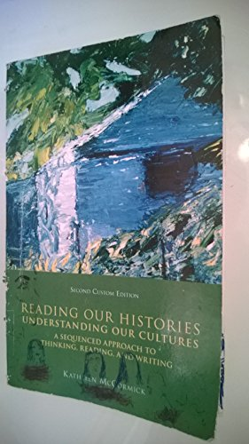 9780536379443: Reading Our Histories, Understanding Our Cultures: A Sequenced Approach to Thinking, Reading, and Writing