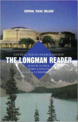 The Longman Reader: Central Texas College Edition: Judith Nadell; John Langan; Eliza A. Comodromos