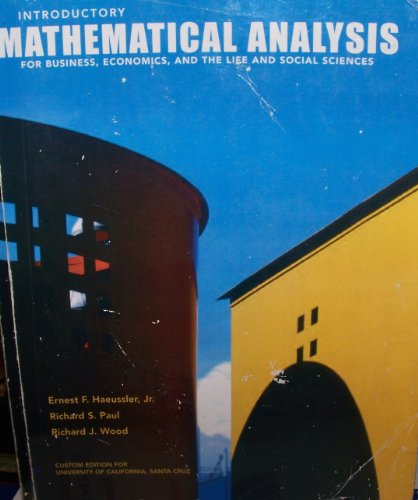 Introductory Mathematical Analysis for Business, Economics, and: Jr. Ernest f.