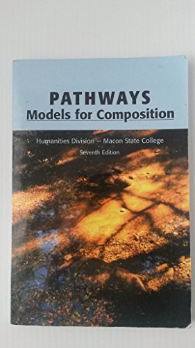 Pathways ~ Models for Composition (Humanities Division ~ Macon State College): Dr. Debra H. ...
