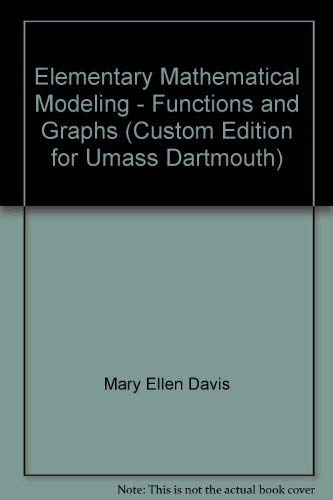 9780536399786: Elementary Mathematical Modeling - Functions and Graphs (Custom Edition for Umass Dartmouth)