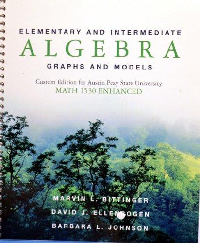 9780536447197: Elementary and Intermediate Algebra Graphs and Models Custom Edition for Austin Peay State University Math 1530 Enhanced
