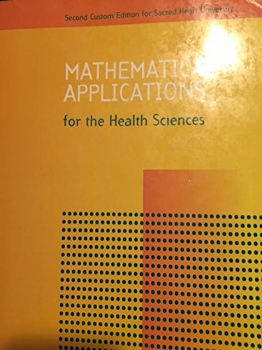 9780536448408: Mathematical Applications for the Health Sciences (Second Custom Edition for Sacred Heart University)