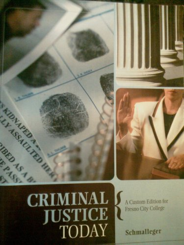 9780536450289: Criminal Justice Today (A Custom Edition for Fresno City College)