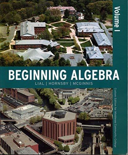Beginning Algebra Volume I(custom Edition for Middlesex: John Hornsby and