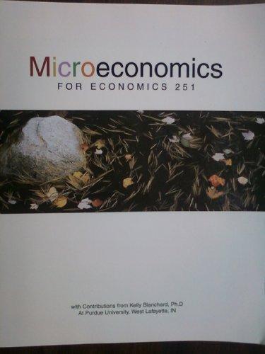 9780536455628: Microeconomics For Economics 251 - Purdue University