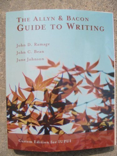 The Allyn & Bacon Guide to Writing Custom Edition for IUPUI: Ramage, John D.