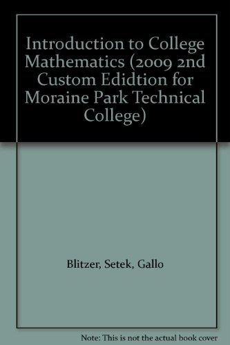 Introduction to College Mathematics (2009 2nd Custom: Blitzer, Setek, Gallo