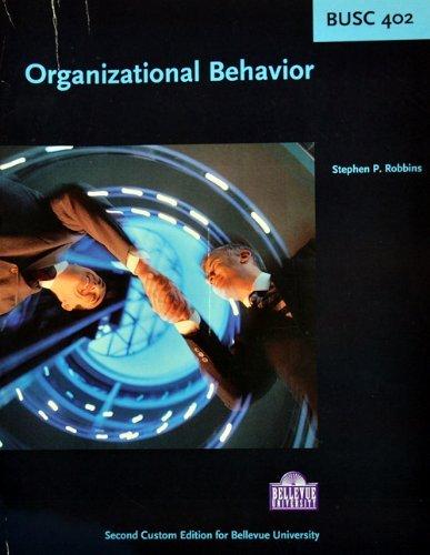Organizational Behavior BUSC 402: Stephen P. Robbins