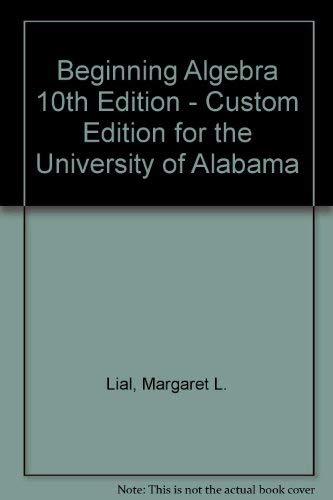 Beginning Algebra 10th Edition - Custom Edition: Lial, Margaret L.,