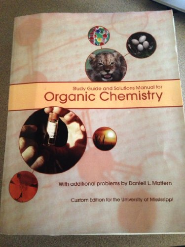 9780536475923: Study Guide and Solutions Manual for Organic Chemistry (Custom Edition for the University of Mississippi), Paperback
