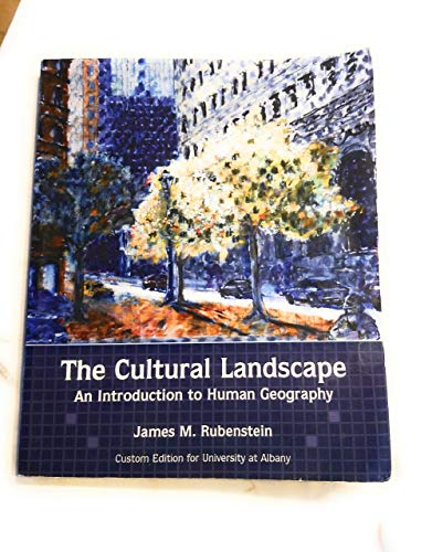 The Cultural Landscape: An Introduction to Human: James M. Rubenstein
