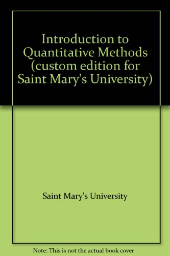 Introduction to Quantitative Methods (custom edition for Saint Mary's University): Saint ...