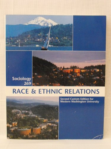 Sociology 269: Race Ethnic Relations (Second Custom Edition for Western Washington University)