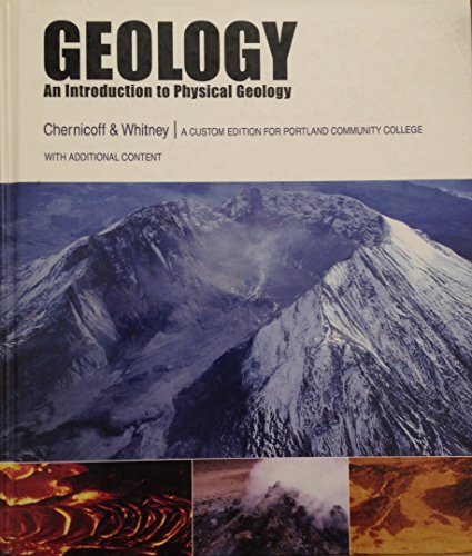Geology an Introduction to Physical Geology a: Chernocoff & whitney