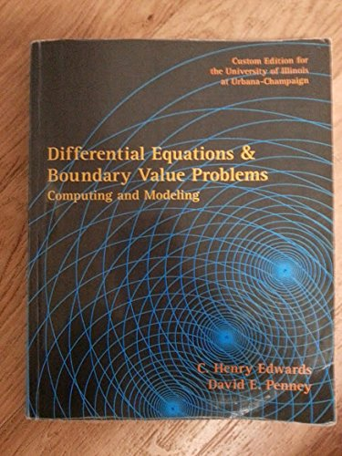 9780536501691: Differential Equations & Boundary Value Problems: Computing and Modeling (Custom Edition for the University of Illinois at Urbana-Champaign)