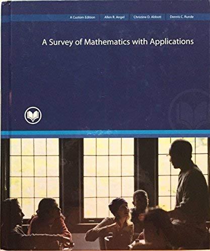 MAT 142 A Survey of Mathematics with Applications (Rio Salado College): Allen R. Angel