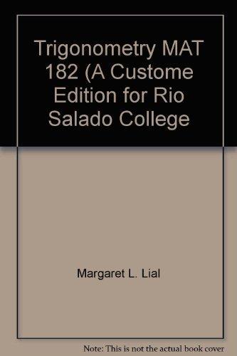Trigonometry MAT 182 (A Custome Edition for: Margaret L. Lial,