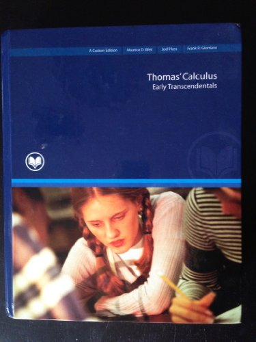 Thomas Calculus Early Transcendentals (MAT 221, MAT 231, MAT 241 Rio Salado College): Maurice Weir,...