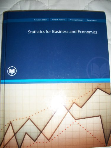 GBS 221 Statistics for Business and Economics: James T. McClave,