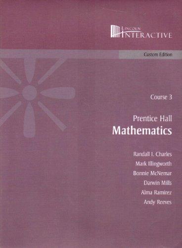 Prentice Hall Mathematics Course 3, Custom Edition.