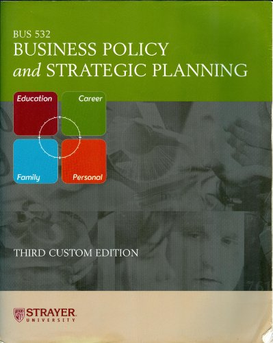 Bus532 Business Policy and Strategic Planning (Strayer: Thomas L. Wheelen,