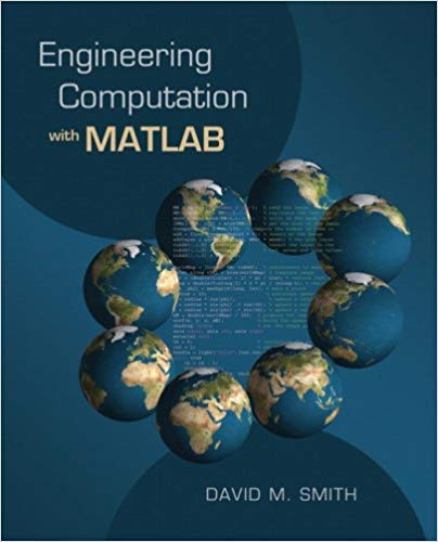 Engineering Computation with Matlab Special Edition: David M. Smith