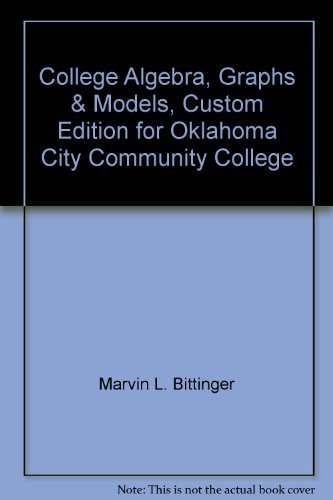 9780536526960: College Algebra, Graphs & Models, Custom Edition for Oklahoma City Community College