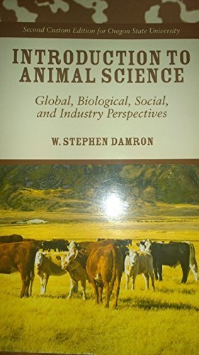 Introduction to Animal Science (Custom Edition for Oregon State University): W. Stephen Damron