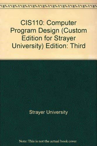 9780536536112: Computer Programming Design (CIS 110, for Strayer University)