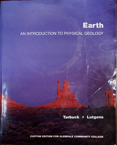 9780536556615: Earth an Introduction to Physical Geology - Ninth Edition (Custom edition for Glendale Community College)