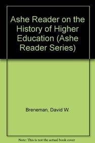 Ashe Reader on the History of Higher Education (Ashe Reader Series): David W. Breneman