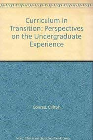 9780536577924: Curriculum in Transition: Perspectives on the Undergraduate Experience (ASHE reader series)