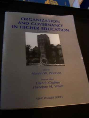 Organization and Governance in Higher Education (Readings: Marvin W Peterson