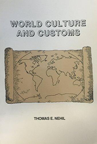 World culture and customs: Thomas E Nehil