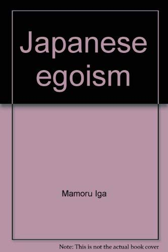 9780536585400: Japanese egoism: Individual, societal, and international implications