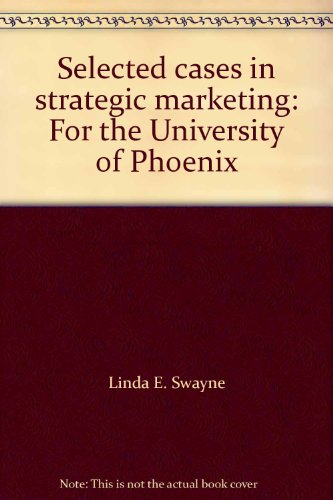 Selected Cases in Strategic Marketing : For: Linda E. Swayne;